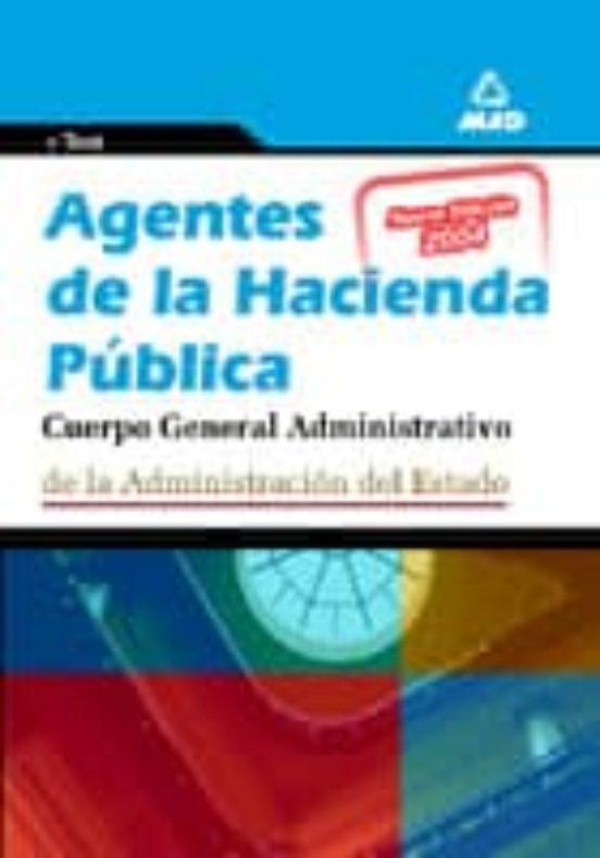 AGENTES DE LA HACIENDA PUBLICA. CUERPO GENERAL ADMINISTRATIVO DE LA ADMINISTRACION DEL ESTADO. TEST