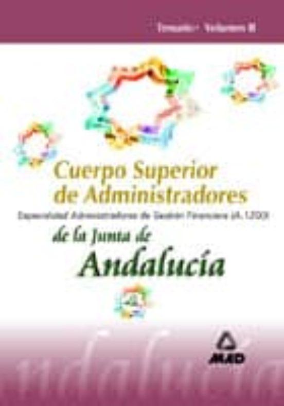CUERPO SUPERIOR DE ADMINISTRADORES DE LA JUNTA DE ANDALUCIA. ESPE CIALIDAD ADMINISTRADORES DE GESTION FINANCIERA (A.1200): TEMARIO (VOL. II)
