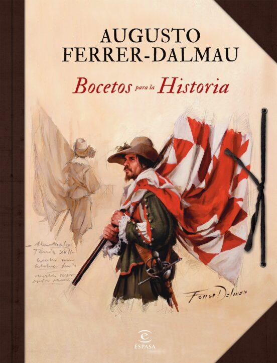 BOCETOS PARA LA HISTORIA | AUGUSTO FERRER-DALMAU | Comprar libro  9788467053807