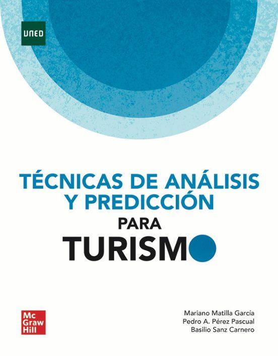 TÉCNICAS DE ANÁLISIS Y PREDICCION PARA TURISMO de MARIANO MATILLA GARCIA   Casa del Libro
