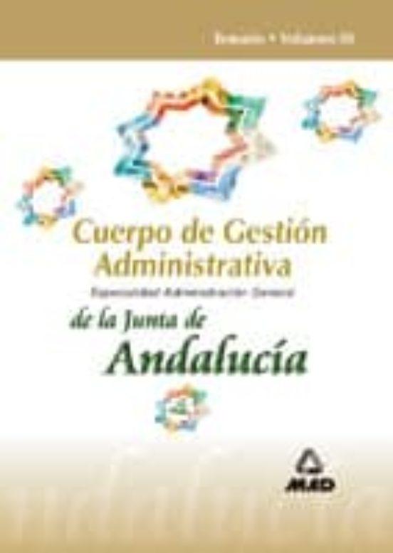 CUERPO DE GESTION ADMINISTRATIVA DE LA JUNTA DE ANDALUCIA. ADMINI STRACION GENERAL. TEMARIO (VOL. 3) (6ª ED.)