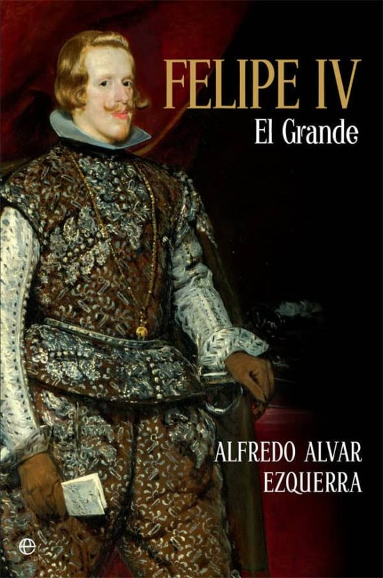 Felipe IV, El Grande