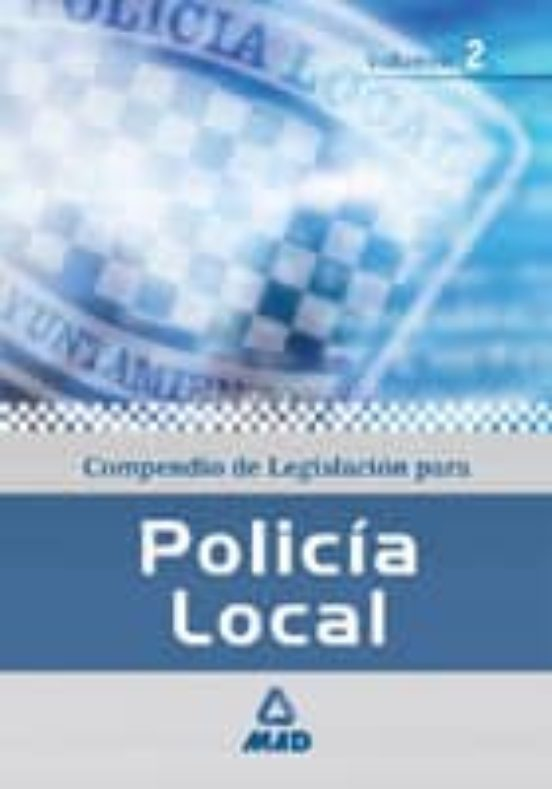 COMPENDIO DE LEGISLACION PARA LA POLICIA LOCAL (VOL. II)