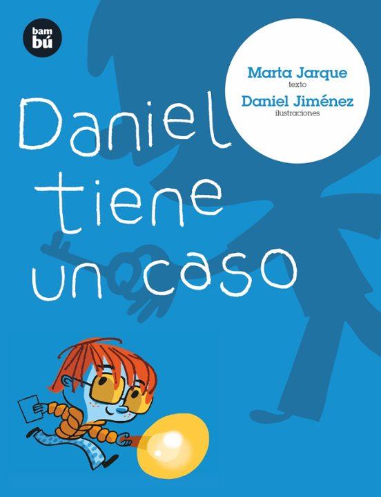 daniel tiene un caso-marta jarque martinez-9788483430637