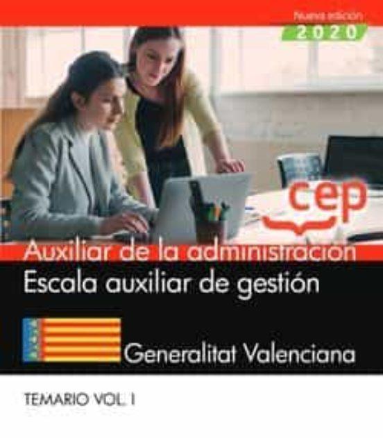 AUXILIAR DE LA ADMINISTRACION. ESCALA AUXILIAR DE GESTION. GENERALITAT VALENCIANA. TEMARIO (VOL.I)