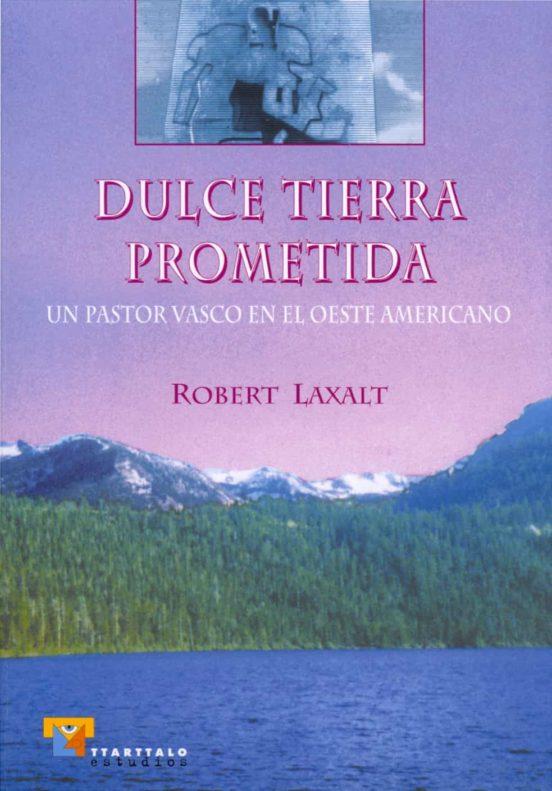 DULCE TIERRA PROMETIDA EBOOK   ROBERT LAXALT   Descargar ...
