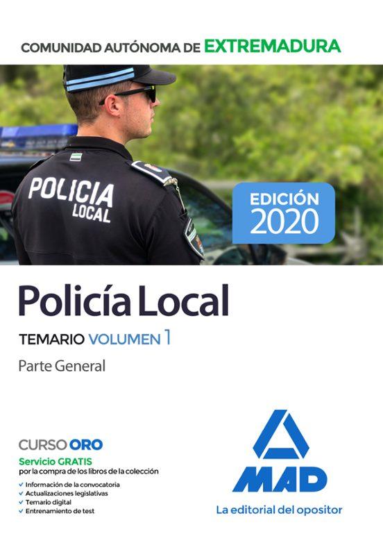 POLICIA LOCAL DE EXTREMADURA. TEMARIO (VOL. 1) PARTE GENERAL
