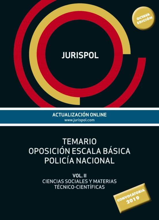 TEMARIO OPOSICIÓN ESCALA BÁSICA POLICÍA NACIONAL (8ª ED.) VOL II: CIENCIAS SOCIALES Y MATERIAS TÉCNICO-CIENTÍFICAS