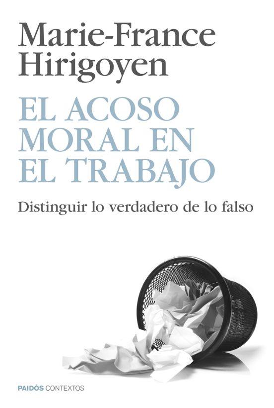 El Acoso Moral En El Trabajo De Marie France Hirigoyen Casa Del Libro