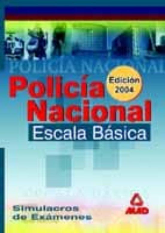 POLICIA NACIONAL ESCALA BASICA: SIMULACROS DE EXAMENES