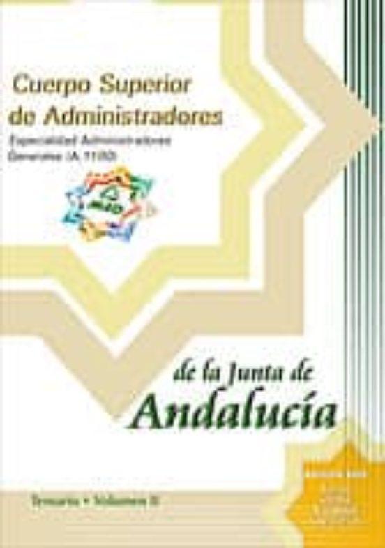 CUERPO SUPERIOR DE ADMINISTRADORES DE LA JUNTA DE ANDALUCIA: ESPE CIALIDAD ADMINISTRADORES GENERALES (A1100): TEMARIO (VOL. II)