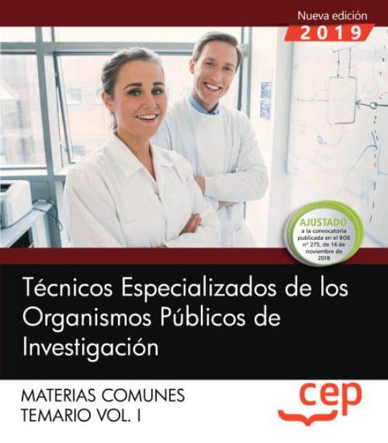 TECNICOS ESPECIALIZADOS DE LOS ORGANISMOS PUBLICOS DE INVESTIGACION (TEMARIO VOL. I)