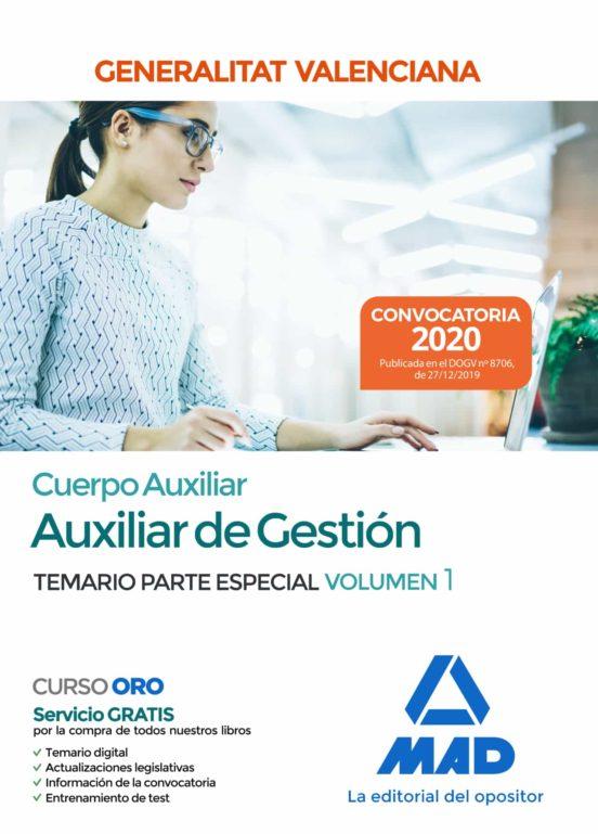 CUERPO AUXILIAR DE LA GENERALITAT VALENCIANA (ESCALA AUXILIAR DE DE GESTION). TEMARIO PARTE ESPECIAL VOLUMEN 1
