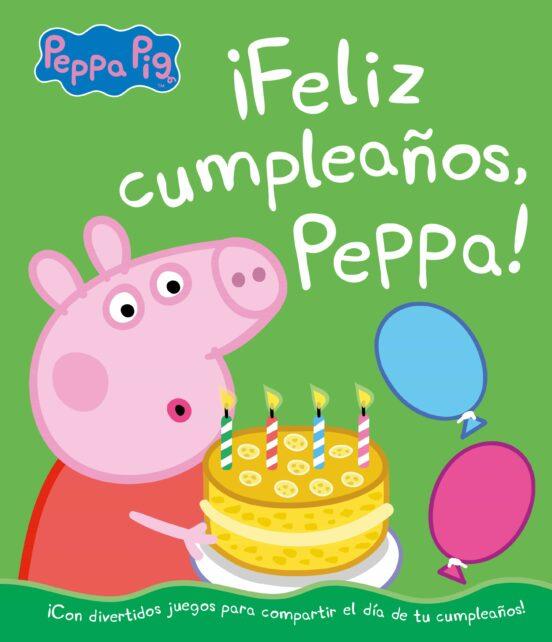 Feliz Cumpleaños Peppa Un Cuento De Peppa Pig Casa Del Libro