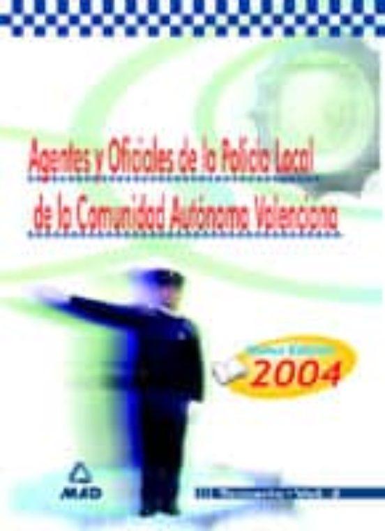 AGENTES Y OFICIALES DE LA POLICIA LOCAL DE LA COMUNIDAD VALENCIAN A: TEMARIO (VOL. 2)