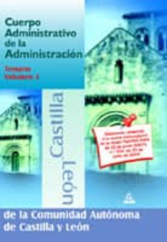 CUERPO ADMINISTRATIVO DE LA ADMINISTRACION DE LA COMUNIDAD AUTONO MA DE CASTILLA Y LEON. TEMARIO (VOL. III)