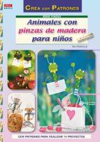 animales con pinzas de madera para niños (con patrones para reali zar 14 proyectos)-pia pedevilla-9788498741667