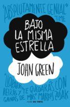 bajo la misma estrella-john green-9788415594017