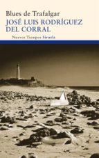 blues de trafalgar (premio novela cafe gijon 2011)-jose luis rodriguez del corral-9788498416497