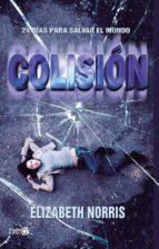 COLISIóN (EBOOK) + #2#NORRIS, ELIZABETH#0#
