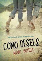 como desees (premio ellas 2013)-anabel botella-9788490430187