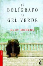 EL BOLIGRAFO DE GEL VERDE + #2#MORENO, ELOY#156499#