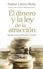 el dinero y la ley de la atraccion: aprender a atraer riqueza, sa lud y felicidad-jerry hicks-9788479537197