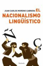 el nacionalismo linguistico-juan carlos moreno cabrera-9788483078167