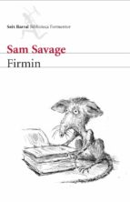 firmin: aventuras de una alimaña urbana-sam savage-9788432228247