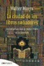 la ciudad de los libros soñadores-walter moers-9788496748927
