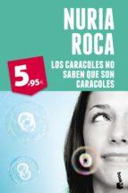 LOS CARACOLES NO SABEN QUE SON CARACOLES + #2#ROCA, NURIA#33311# #2#                                                                                                                                                              #0# 