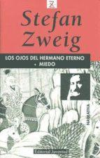los ojos del hermano eterno; miedo (6ª ed.)-stefan zweig-9788426105097