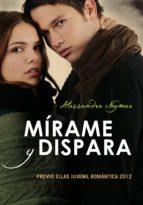 mírame y dispara (ebook)-alessandra neymar-9788415580027