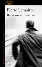 recursos inhumanos-pierre lemaitre-9788420417837