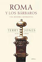 roma y los barbaros: una historia alternativa-terry jones-alan ereira-9788484324027