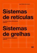 sistemas de reticulas: un manual para diseñadores graficos = sist emas de grelhas (ed. bilingüe español-portugues)-josef muller-brockmann-9788425225147